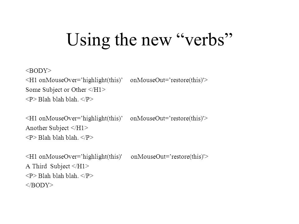 Using the new verbs Some Subject or Other Blah blah blah.