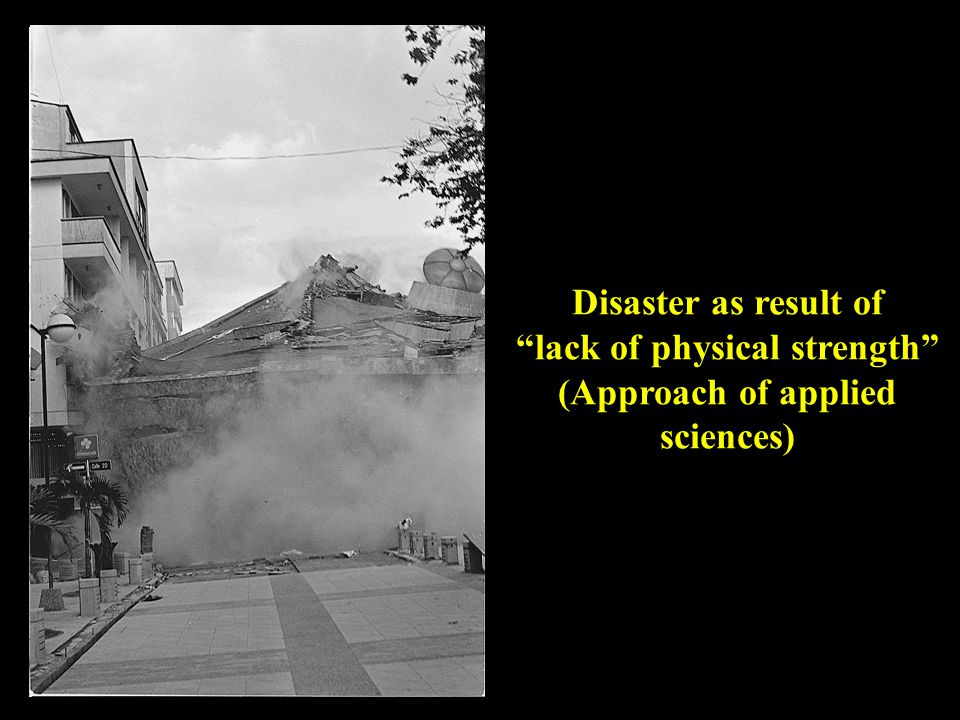 Disaster as result of lack of physical strength (Approach of applied sciences)