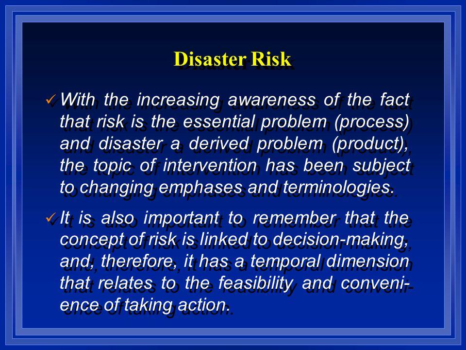 Prospective intervention Corrective intervention Control system Risk Management System Hazards Risk Actuation system Vulnerability Risk h1 h2 h3 h4 V(  i (t),t), i=1,2,….,n) Vulnerability 1111 2222 3333 iiii nnnn......