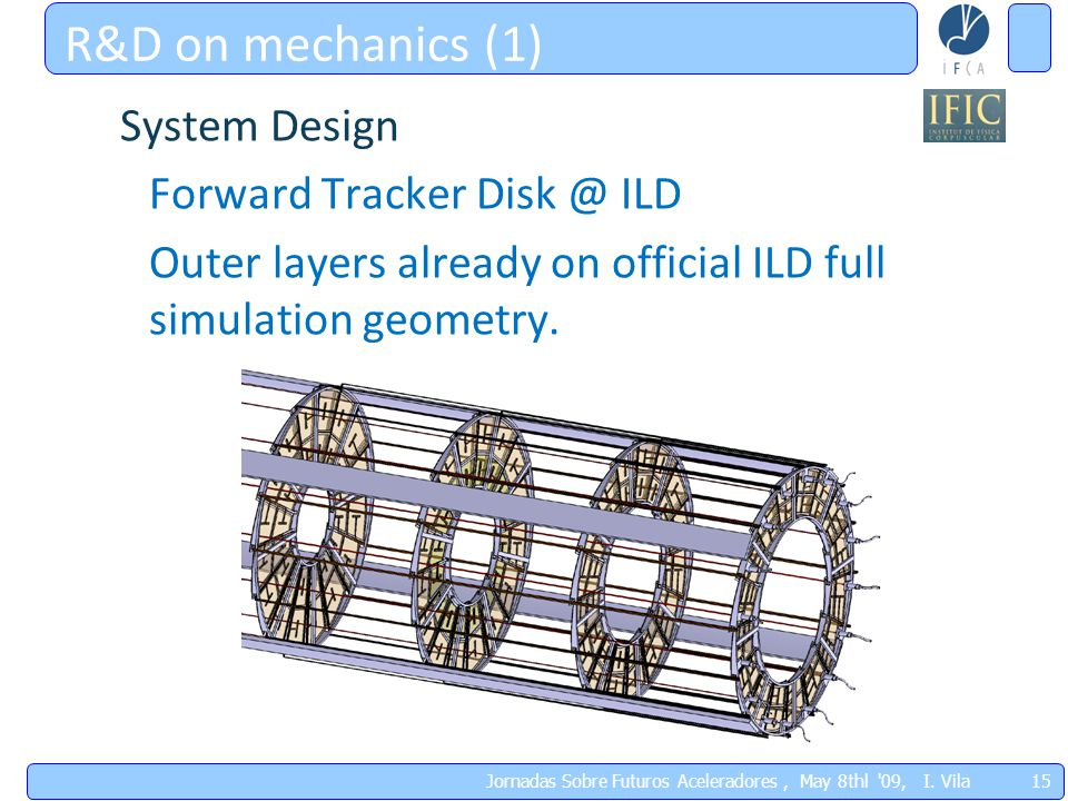 System Design Forward Tracker Disk @ ILD Outer layers already on official ILD full simulation geometry.
