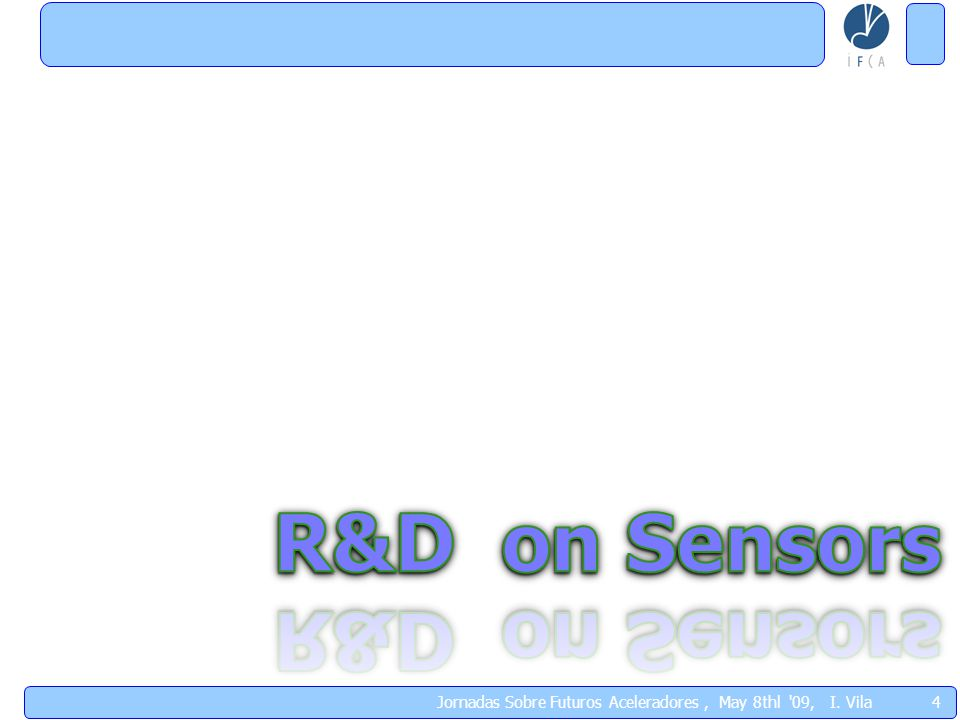 5 RD on Sensors: IRuS for alignment Statement of the issue:  Real time position monitoring of the tracker during detector operation with a few microns accuracy.