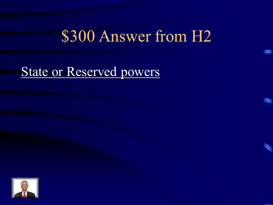 $300 Question from H2 Which level of government issues Drivers licences?