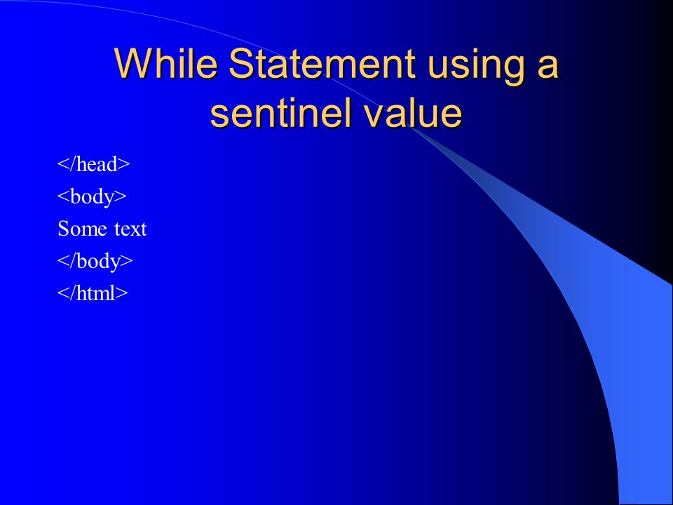 While Statement using a sentinel value Some text