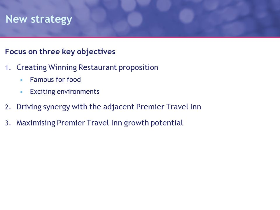 New strategy Focus on three key objectives 1.