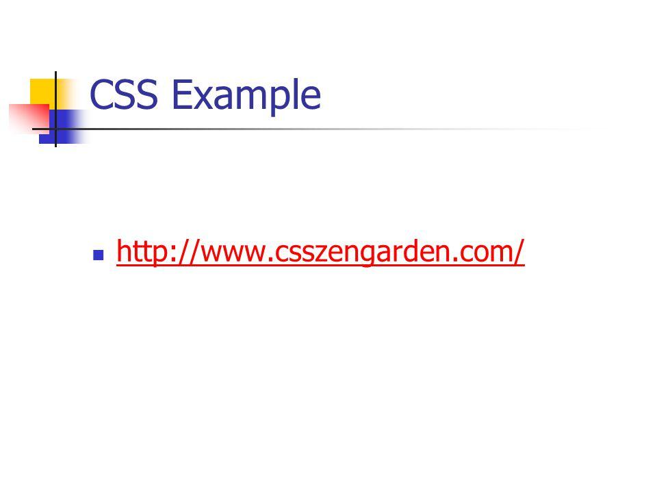 CSS Example http://www.csszengarden.com/