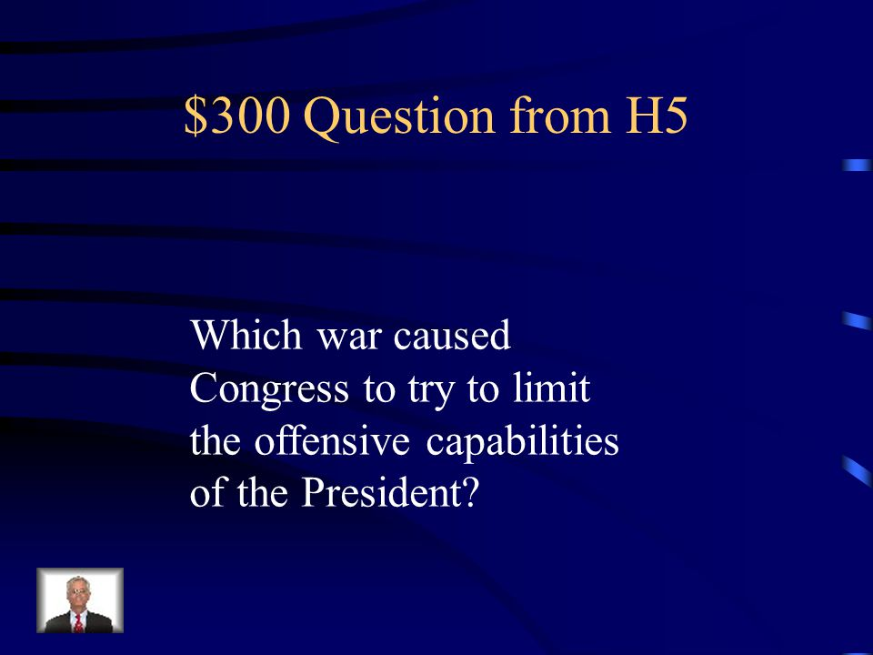$200 Answer from H5 The War Powers Resolution, also known as the War Powers Act.