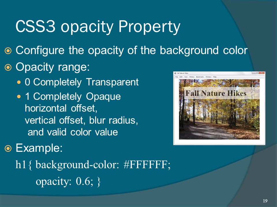 CSS3 opacity Property  Configure the opacity of the background color  Opacity range: 0 Completely Transparent 1 Completely Opaque horizontal offset,