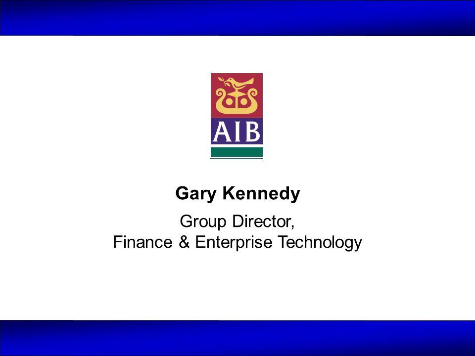 Gary Kennedy Group Director, Finance & Enterprise Technology