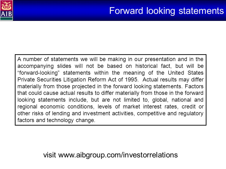 A number of statements we will be making in our presentation and in the accompanying slides will not be based on historical fact, but will be forward-looking statements within the meaning of the United States Private Securities Litigation Reform Act of 1995.