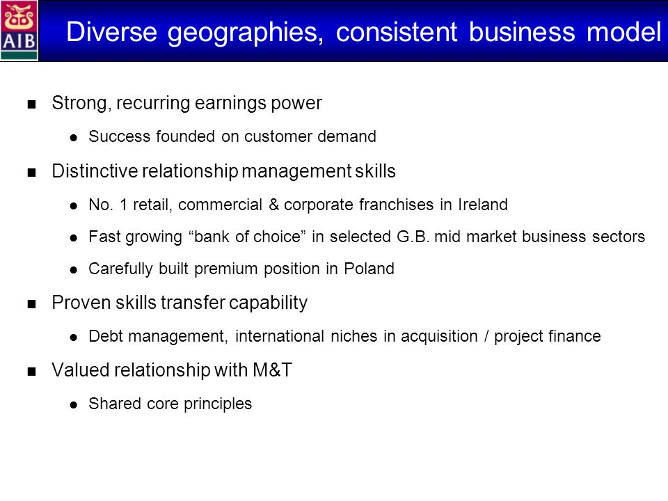 Diverse geographies, consistent business model Strong, recurring earnings power Success founded on customer demand Distinctive relationship management skills No.