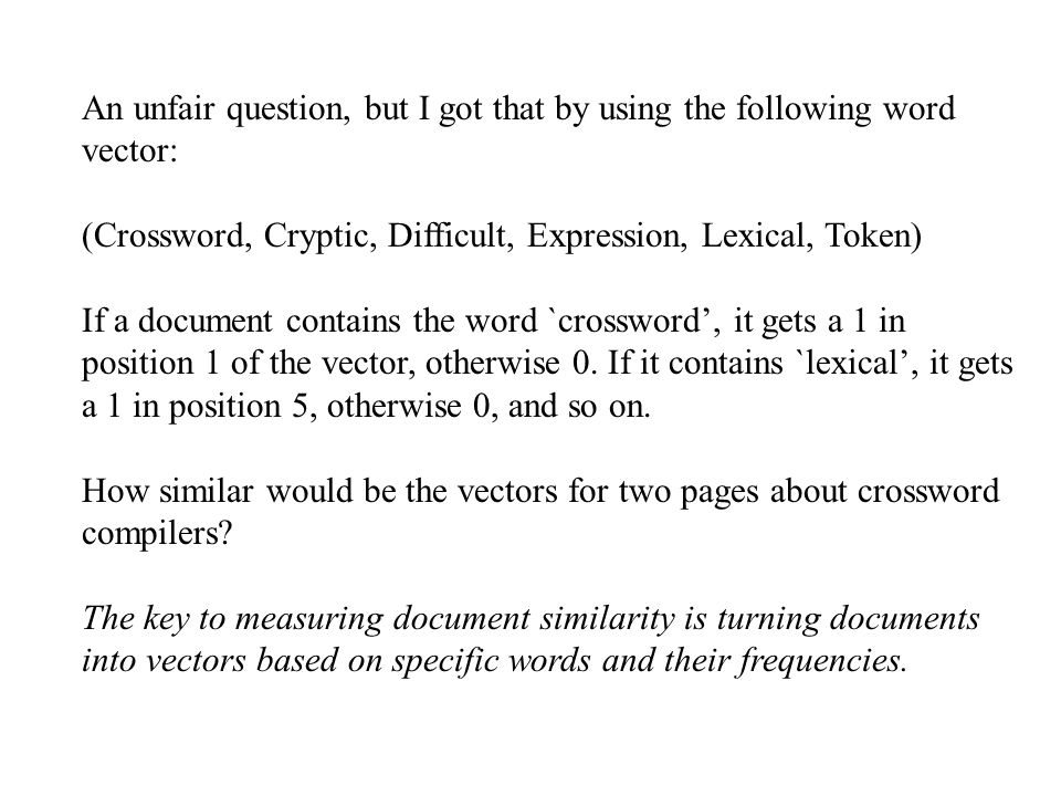 An unfair question, but I got that by using the following word vector: (Crossword, Cryptic, Difficult, Expression, Lexical, Token) If a document conta