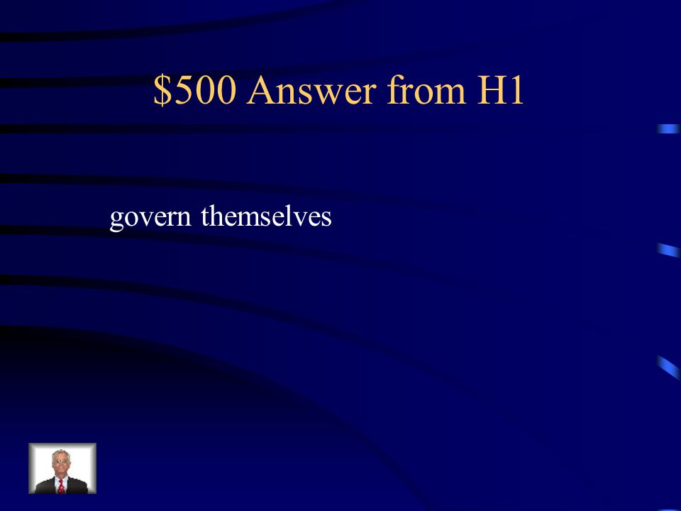 $500 Question from H1 The Mayflower Compact, the House Of Burgesses, the Fundamental Orders, and town meetings all show the determination of the colonists to do what?