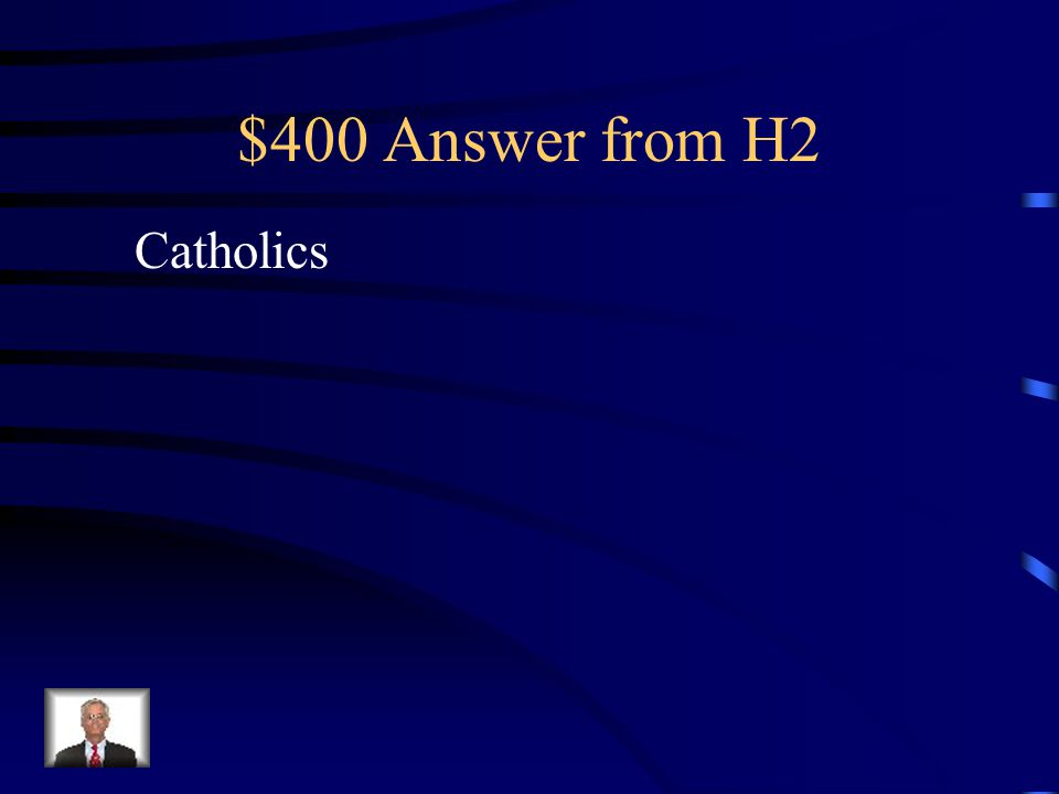 $400 Question from H2 The Maryland colony was founded to protect the interests of which religious group