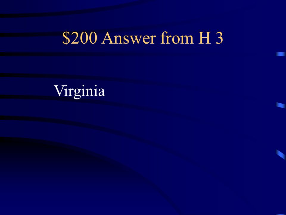 $200 Question from H3 Led by John Smith Southern colony Settled by many gentlemen who didn't want to work John Rolfe introduced them to tobacco farmin