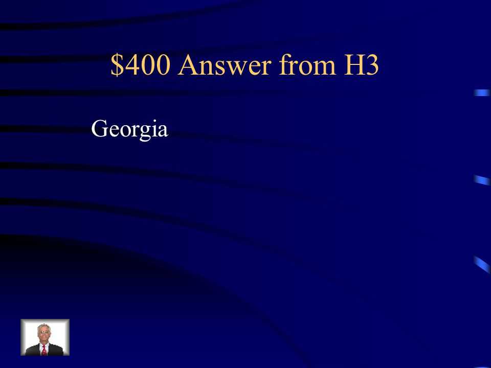 $400 Question from H3 Founded by James Oglethorpe and English King George II Settled with people from British prisons Formed to make a buffer between