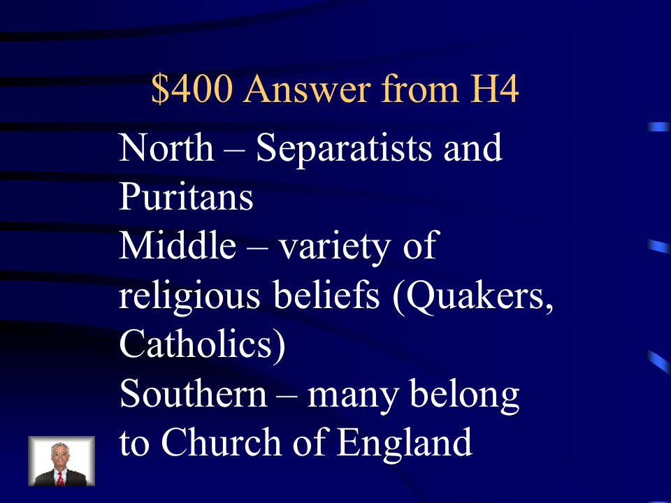 $400 Question from H4 Compare the colonies (northern, middle, southern) in terms of religion.