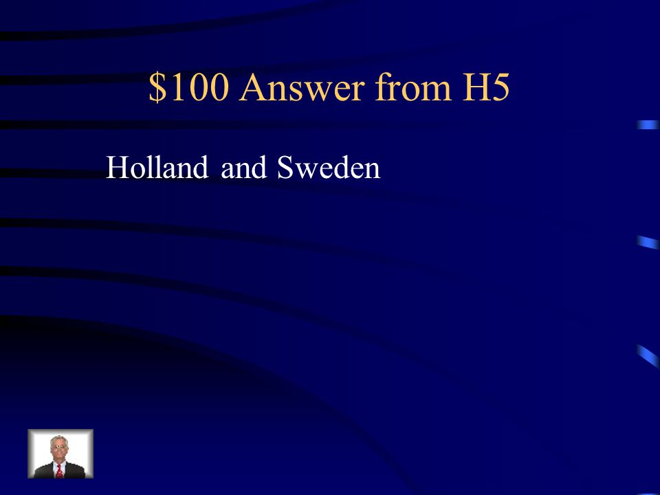 $100 Question from H5 Name two European countries who sent the majority of the original settlers to New Jersey (before the English takeover).