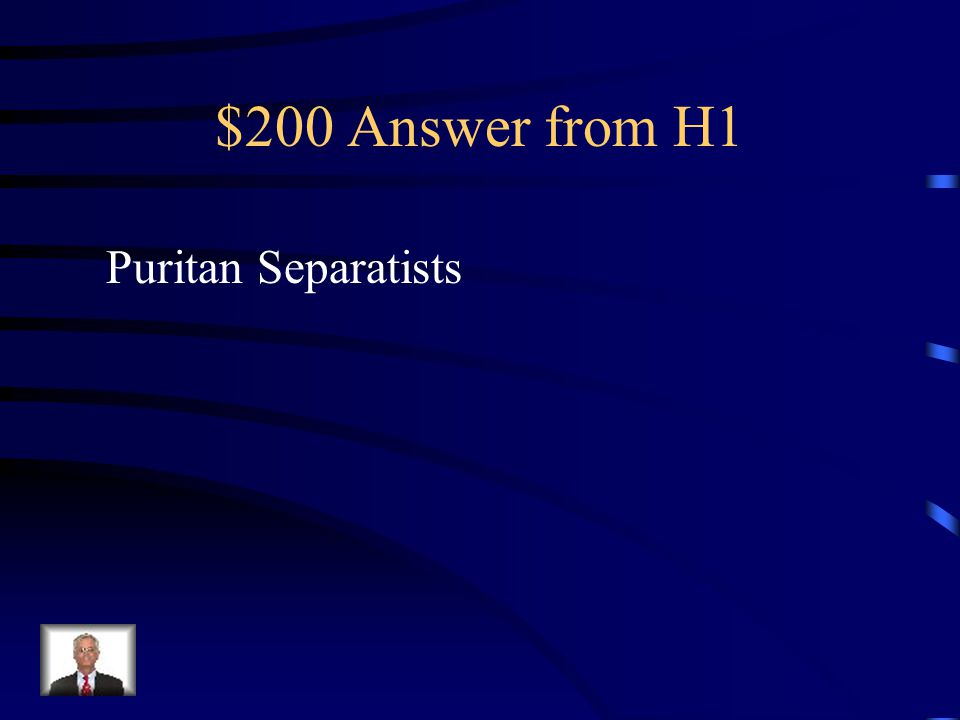 $200 Question from H1 Which of the following groups did NOT settle in the middle colonies? -Puritan Separatists -Germans -Dutch -Swedes -French -Quake