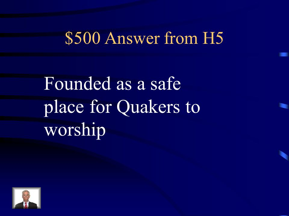 $500 Question from H5 Why was the Pennsylvania colony founded?