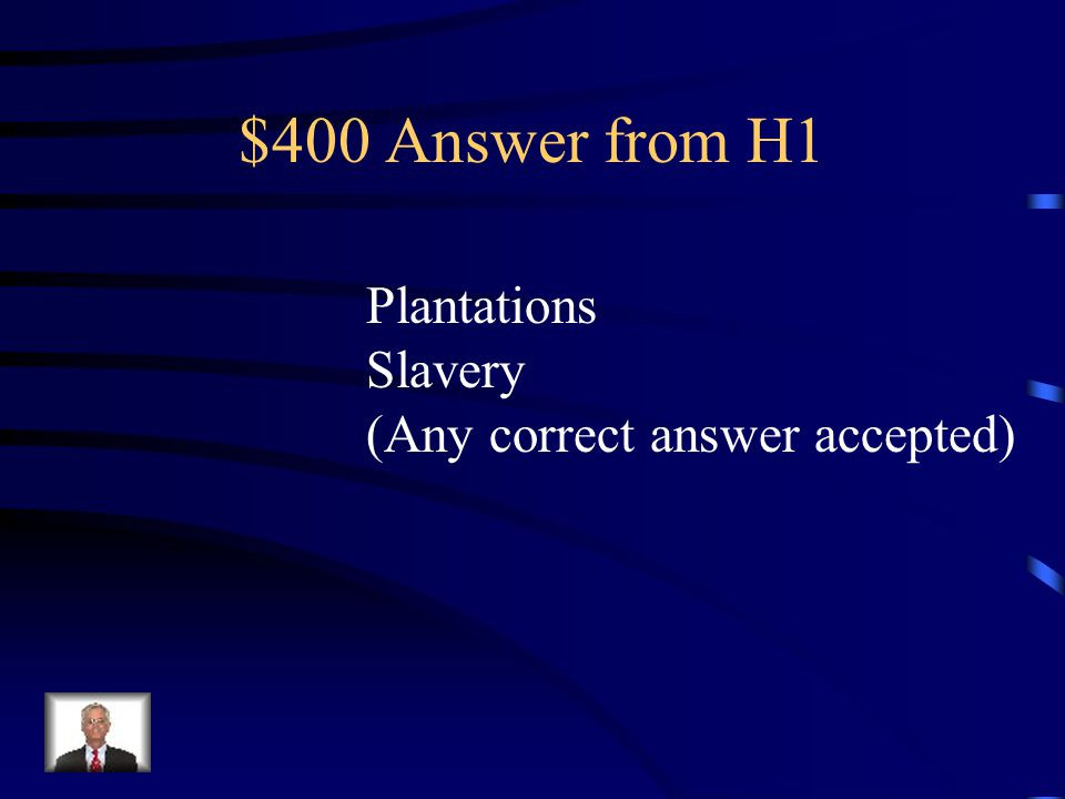 $400 Question from H1 Identify two ways the southern colonies were different from the middle and northern colonies.