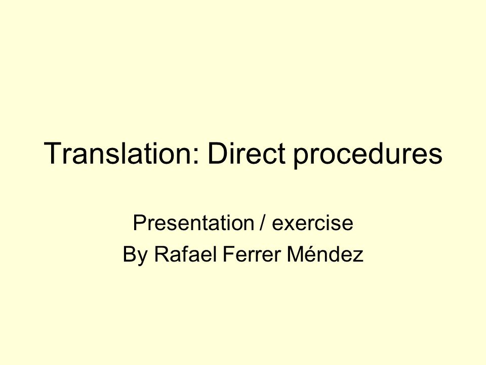 Translation: Direct procedures Presentation / exercise By Rafael Ferrer Méndez