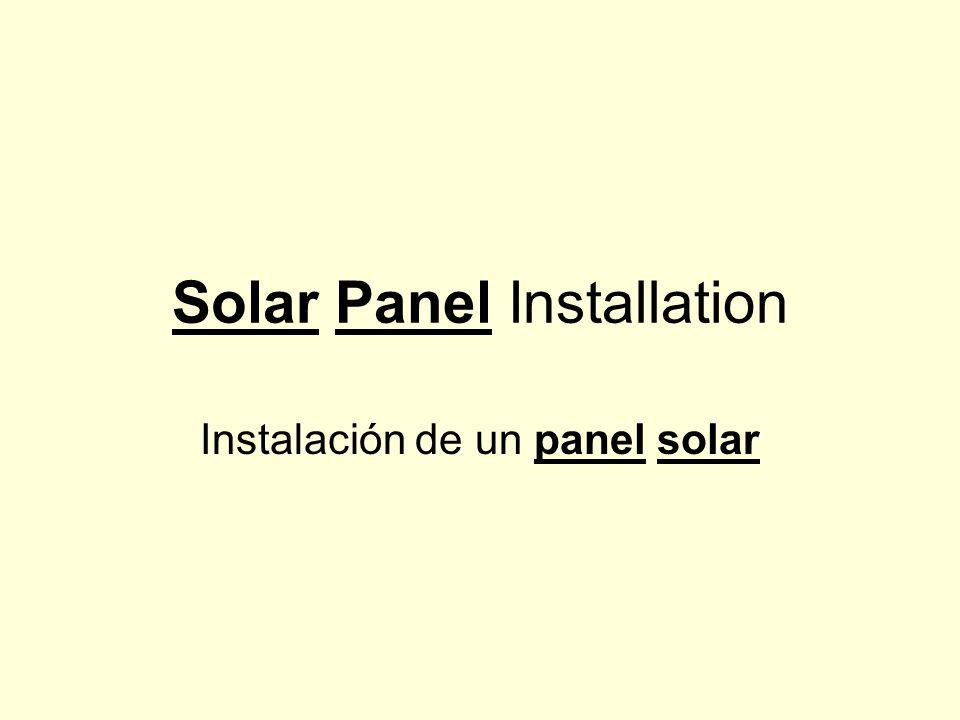Solar Panel Installation Instalación de un panel solar