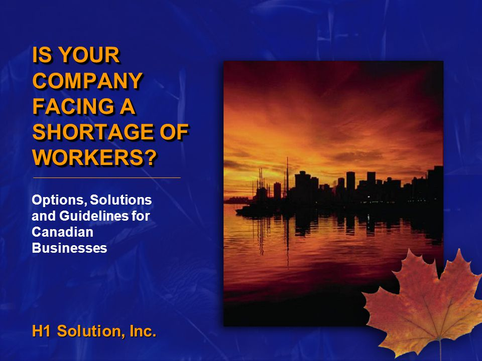 H1 Solution, Inc. IS YOUR COMPANY FACING A SHORTAGE OF WORKERS.