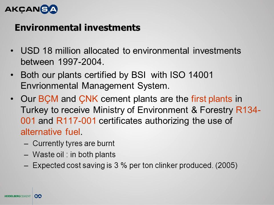 Environmental investments USD 18 million allocated to environmental investments between 1997-2004.