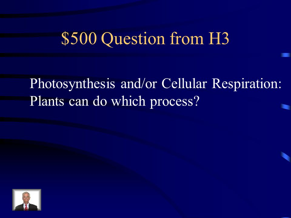 $400 Answer from H3 Cellular respiration
