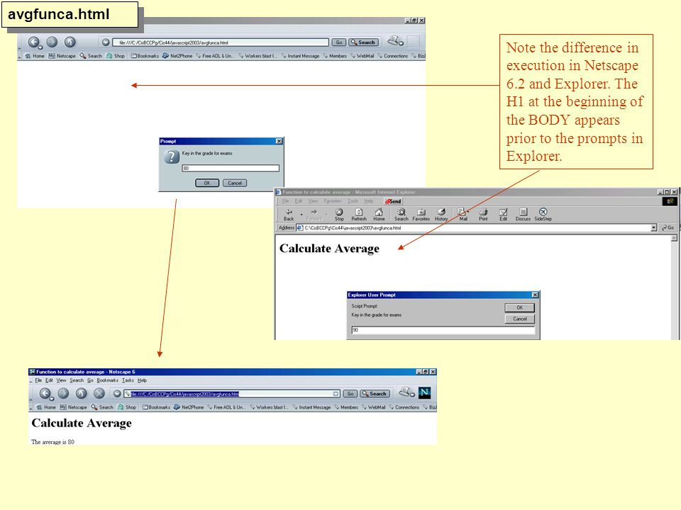 Note the difference in execution in Netscape 6.2 and Explorer.