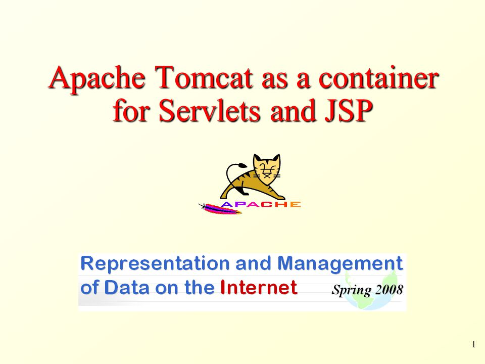 1 Apache Tomcat as a container for Servlets and JSP