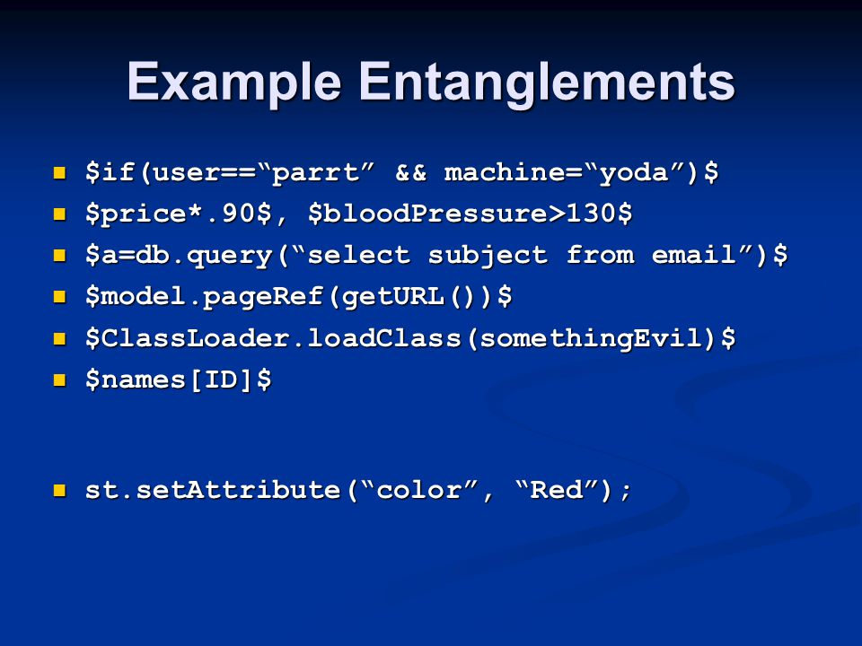 """Example Entanglements $if(user==""""parrt"""" && machine=""""yoda"""")$ $if(user==""""parrt"""" && machine=""""yoda"""")$ $price*.90$, $bloodPressure>130$ $price*.90$, $blood"""