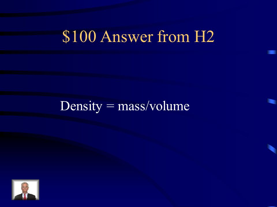 $100 Question from H2 What is the Density Equation?