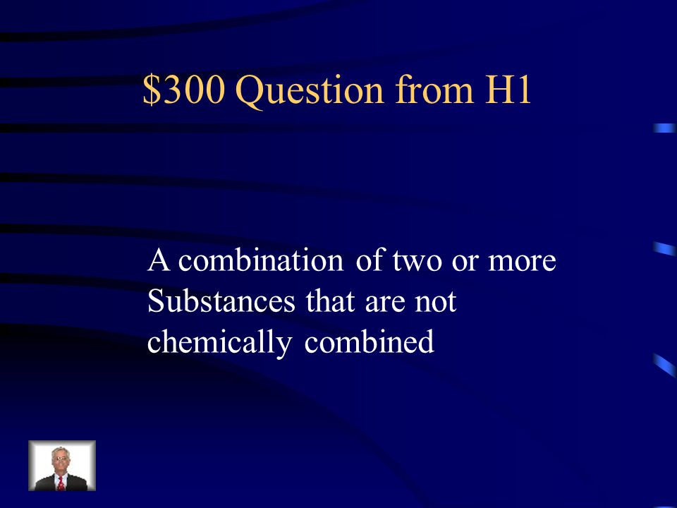 $300 Question from H4 Knowing the chemical properties of a substance will tell you how the substance ______________.