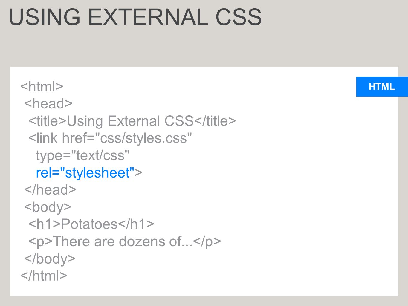 HTML Using External CSS Potatoes There are dozens of... USING EXTERNAL CSS