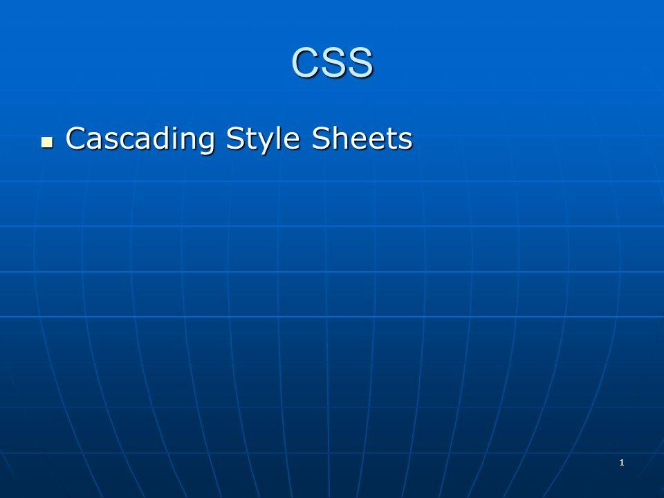 CSS Cascading Style Sheets Cascading Style Sheets 1