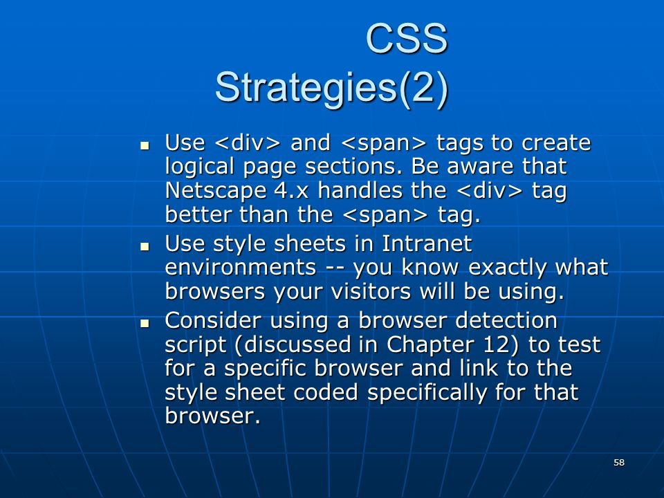 58 CSS Strategies(2) Use and tags to create logical page sections.