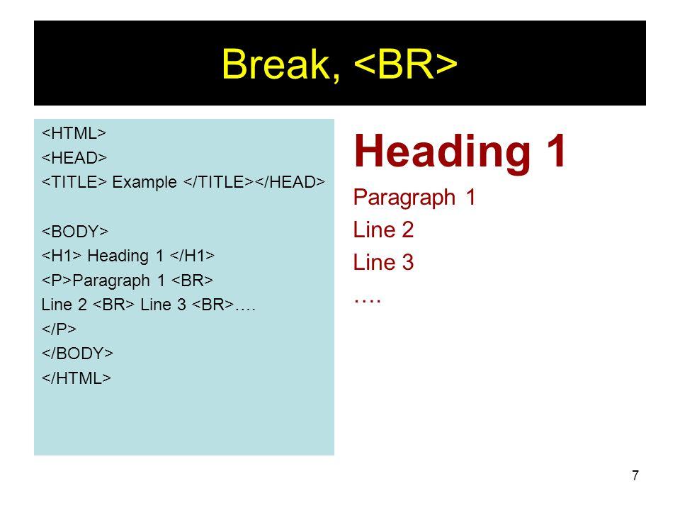 7 Break, Example Heading 1 Paragraph 1 Line 2 Line 3 …. Heading 1 Paragraph 1 Line 2 Line 3 ….