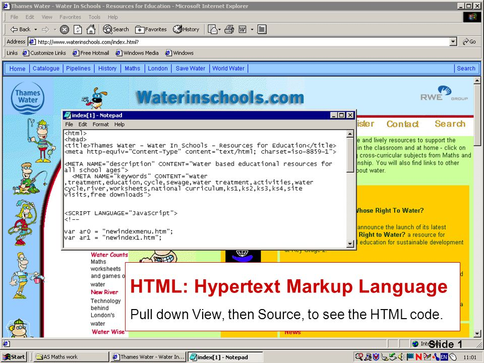 Slide 1 HTML: Hypertext Markup Language Pull down View, then Source, to see the HTML code. Slide 1