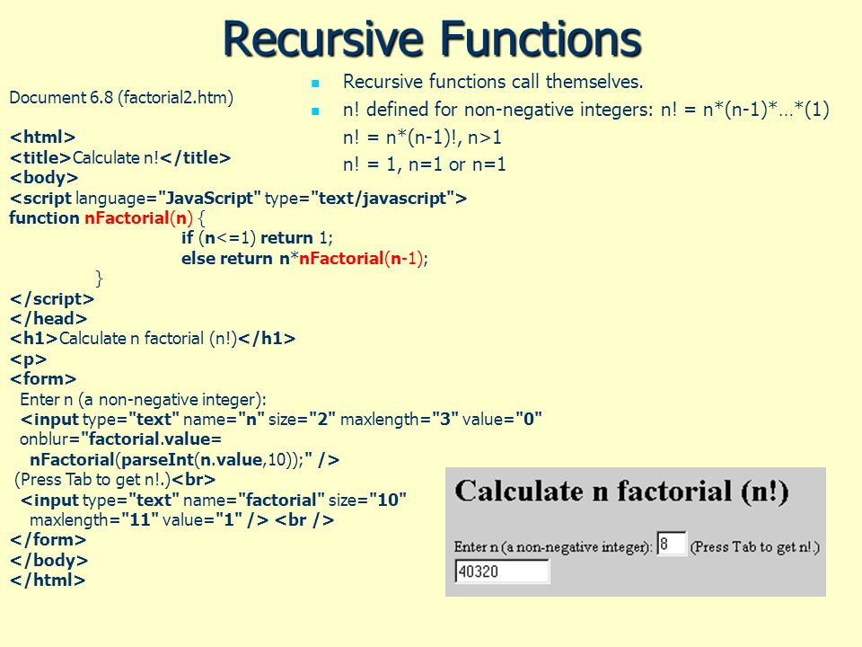 Recursive Functions Recursive functions call themselves.
