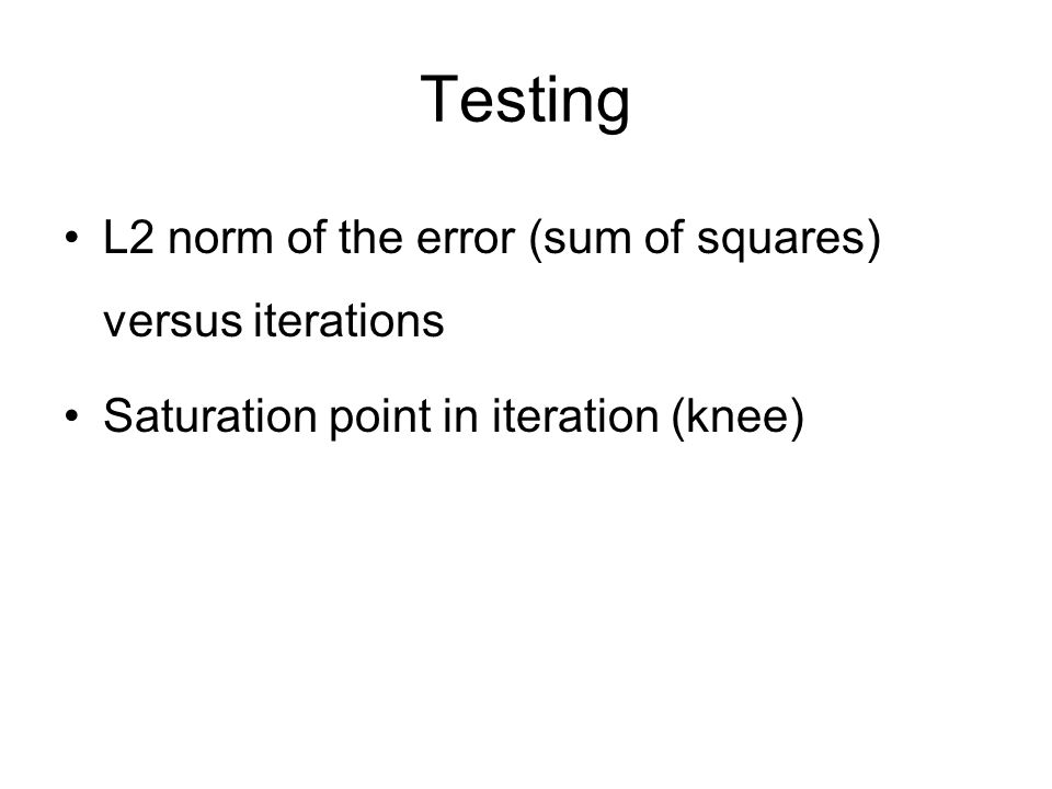 Testing L2 norm of the error (sum of squares) versus iterations Saturation point in iteration (knee)