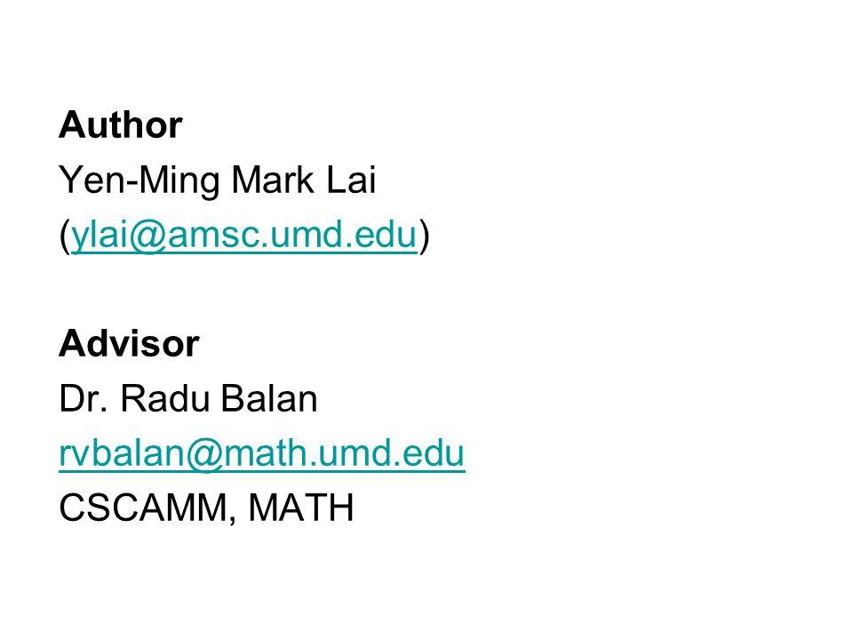 Author Yen-Ming Mark Lai (ylai@amsc.umd.edu)ylai@amsc.umd.edu Advisor Dr.
