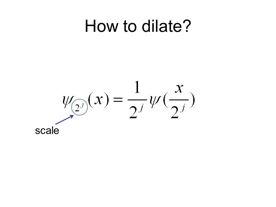 How to dilate scale