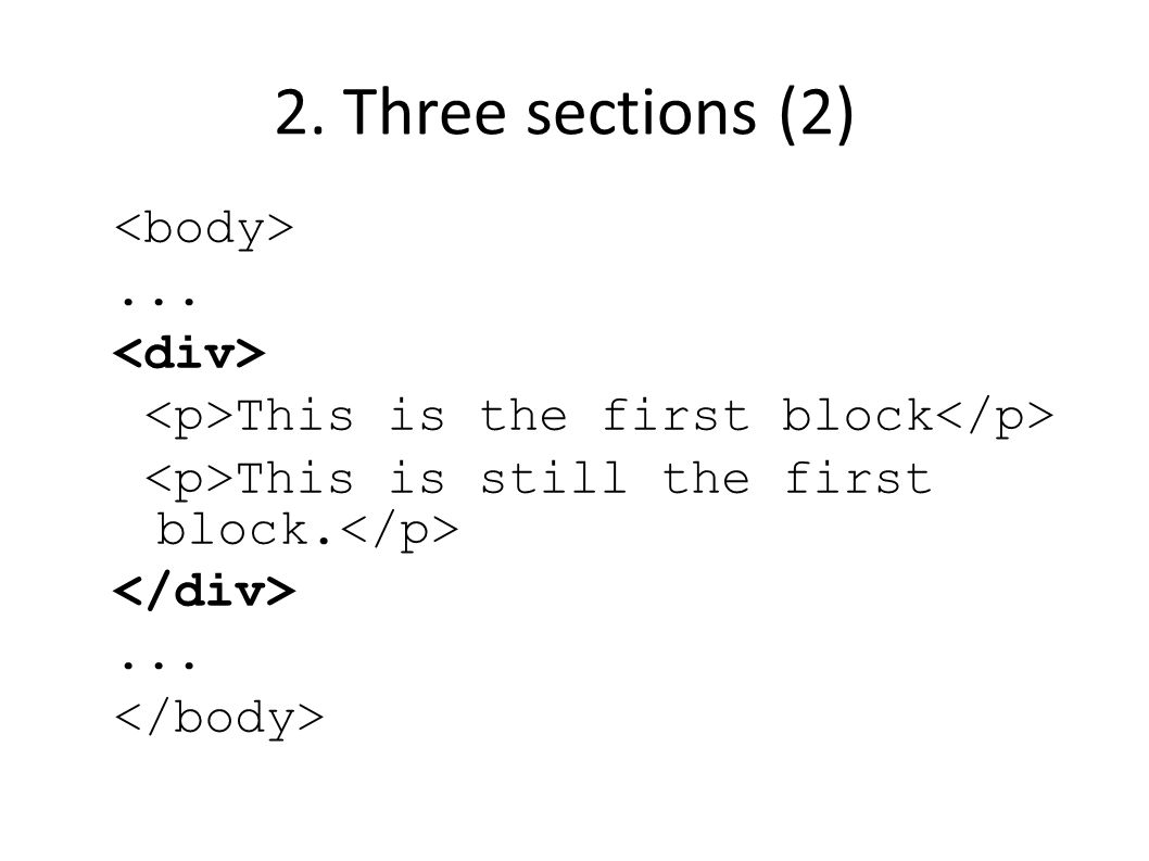2. Three sections (2)... This is the first block This is still the first block....