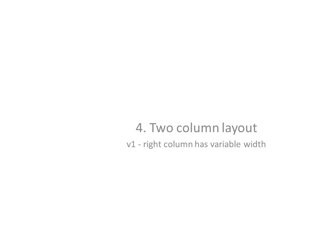 4. Two column layout v1 - right column has variable width