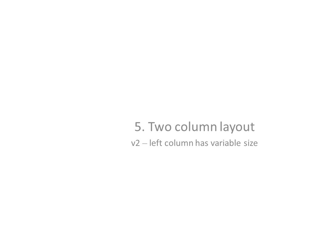 5. Two column layout v2 – left column has variable size