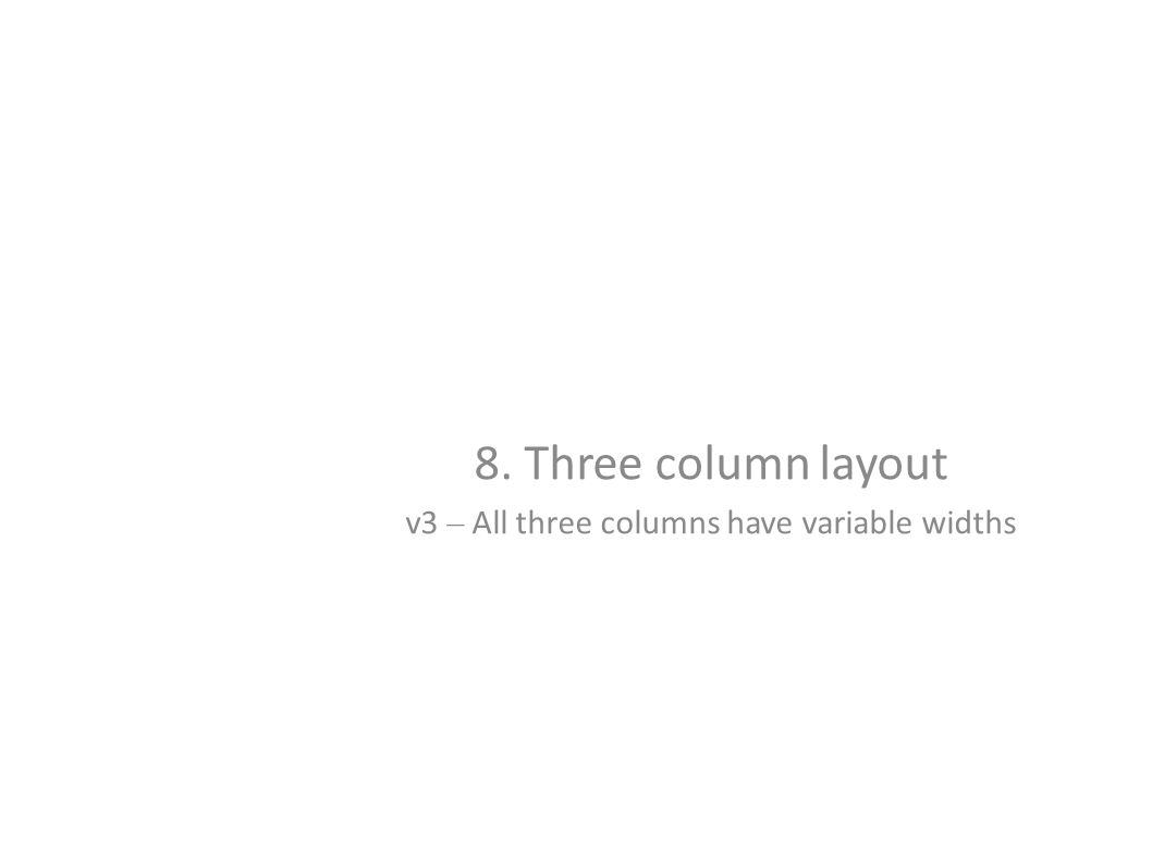8. Three column layout v3 – All three columns have variable widths