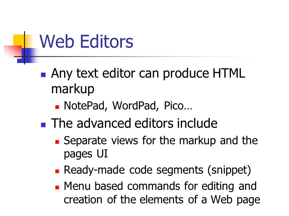 Web Editors In our school computers we should have DreamWeaver Programmer's Notepad