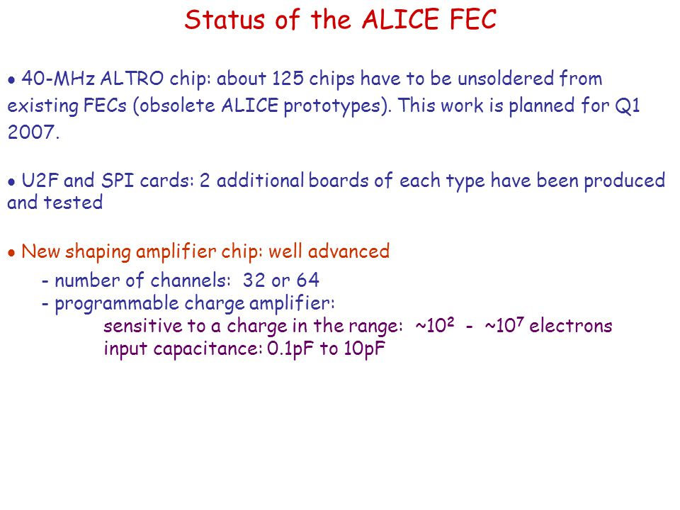  40-MHz ALTRO chip: about 125 chips have to be unsoldered from existing FECs (obsolete ALICE prototypes).