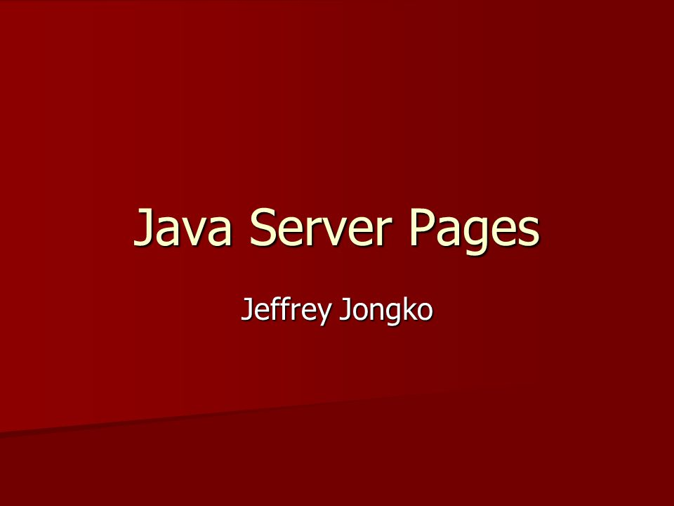 Java Server Pages Jeffrey Jongko